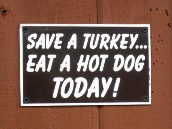 Save a Turkey - Eat a Hot Dog Today