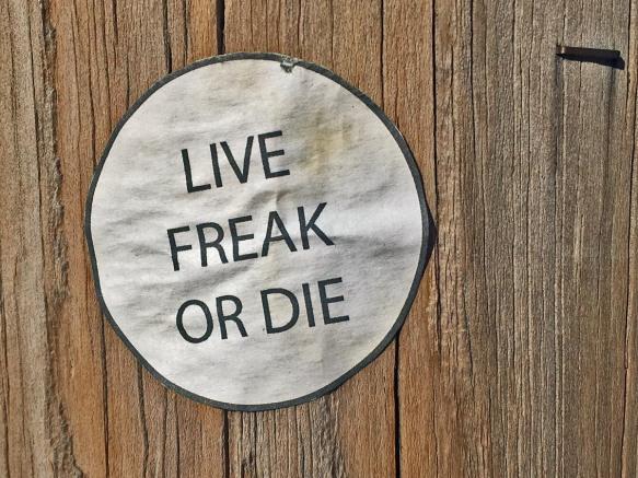 LIVE FREAK OR DIE